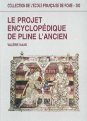 Le Projet Encyclopedique De Pline L'Ancien - Couverture - Format classique