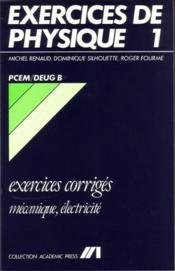Exercices de physique 1 ; PCEM ; DEUG B ; exercices corrigés mécanique électricité - Couverture - Format classique