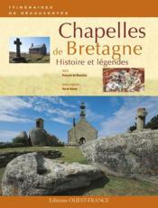 Chapelles de bretagne ; histoire et légendes - Couverture - Format classique