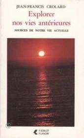 Explorer Nos Vies Anterieures - Couverture - Format classique