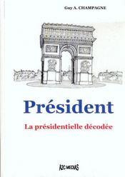 Président ; la présidentielle décodée - Intérieur - Format classique