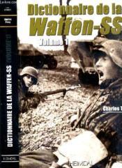 Dictionnaire de la Waffen-SS t.1 - Couverture - Format classique