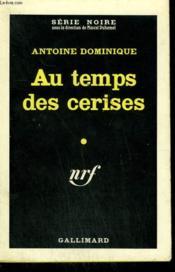 Au Temps Des Cerises. Collection : Serie Noire N° 661 - Couverture - Format classique