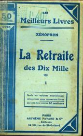 La Retraite Des Dix Mille Ou L'Expedition De Cyrus Contre Artaxerxes - Tome 1 - Couverture - Format classique