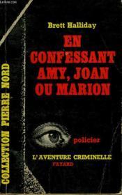 En Confessant Amy, Joan Ou Marion. Collection L'Aventure Criminelle N° 60 - Couverture - Format classique