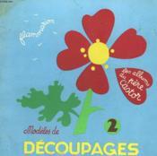 Modeles De Decoupages N° 2. Les Albums Du Pere Castor. - Couverture - Format classique