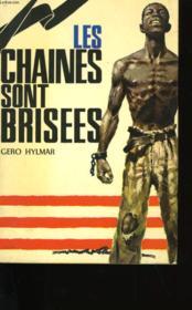 Les Chaines Sont Brisees. - Couverture - Format classique