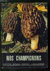 Nos Champignons - Collection Petits Atlas Payot Lausanne N°29-30 - Couverture - Format classique