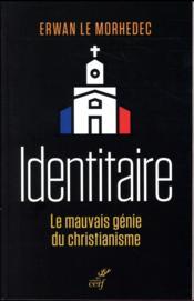 Identitaires ; le mauvais génie du christianisme - Couverture - Format classique