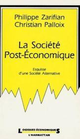 La société post-économique ; esquisse d'une société alternative - Couverture - Format classique