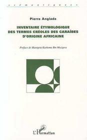 Inventaire etymologique des termes créoles des Caraïbes d'origine africaine - Intérieur - Format classique