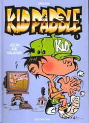 Kid Paddle t.1 ; jeux de vilains - Intérieur - Format classique