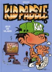 Kid Paddle t.1 ; jeux de vilains - Couverture - Format classique