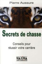 Secrets de chasse ; conseils pour réussir votre carrière - Intérieur - Format classique