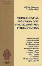 Emmanuel Levinas, phénoménologie, éthique, esthétique, herméneutique - Couverture - Format classique