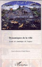 Dynamiques de la ville . essais de s2miotique de l'espace - Couverture - Format classique