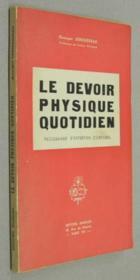 Le devoir physique quotidien. Programme d'entretien corporel. - Couverture - Format classique
