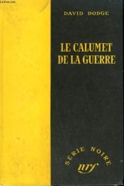 Le Calumet De La Guerre. ( It Ain'T Hay). Collection : Serie Noire Sans Jaquette N° 150 - Couverture - Format classique
