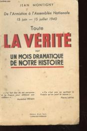 De L'Armistice A L'Assemblee Nationale 15 Juin - 15 Juillet 1940 - Toute La Verite Sur Un Mois Dramatique De Notre Histoire - Couverture - Format classique