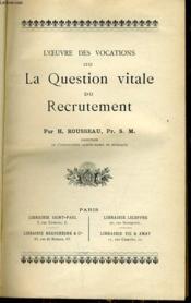 L'Oeuvre Des Vocations Ou La Question Vitale Du Recrutement - Couverture - Format classique
