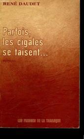 Parfois, Les Cigales Se Taisent ... . - Couverture - Format classique