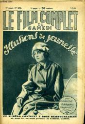 Le Film Complet Du Samedi N° 876 - 9eme Annee - Illusions De Jeunesse - Couverture - Format classique