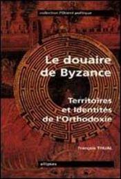 Le Douaire De Byzance Territoires Et Identites De L'Orthodoxie - Intérieur - Format classique