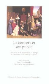 Le concert et son public. mutations de la vie musicale en europe de 1 780 a 1914 (france, allemange - Intérieur - Format classique