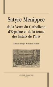 Satyre ménippée de la vertu du catholicon d'espagne et de la tenue des estats de paris - Intérieur - Format classique