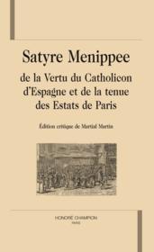 Satyre ménippée de la vertu du catholicon d'espagne et de la tenue des estats de paris - Couverture - Format classique