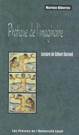 Pratique de l'imaginaire : lecture de gilbert durand - Couverture - Format classique