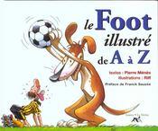 Le Foot Illustre De A A Z - Intérieur - Format classique