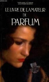 Le Livre De L'Amateur De Parfum - Couverture - Format classique