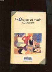La Chasse Du Matin - Couverture - Format classique