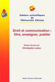 Droit et communication : dire, enseigner, publier - Couverture - Format classique