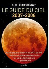 Le guide du ciel, 2007-2008 ; tous les spectacles célestes de juin 2007 à juin 2008 - Intérieur - Format classique