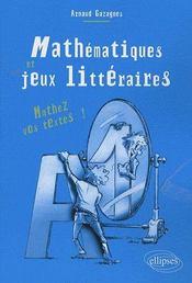 Mathématiques & jeux littéraires ; mathez vos textes ! - Couverture - Format classique
