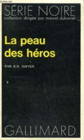 Collection : Serie Noire N° 1631 La Peau Des Heros - Couverture - Format classique