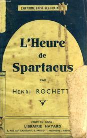 L'Heure De Spartacus. - Couverture - Format classique