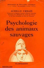 Psychologie Des Animaux Sauvages. Collection : Bibliotheque De Philosophie Scientifique. - Couverture - Format classique