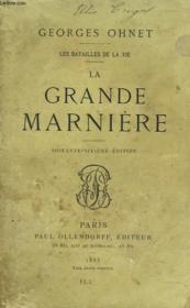 LES BATAILLES DE LAVIE. LA GRANDE MARNIERE. 66e EDITION. - Couverture - Format classique