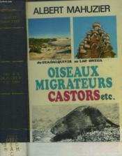 Oiseaux Migrateurs, Castors Du Guadalquivir Au Lac Onega. - Couverture - Format classique