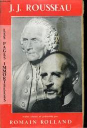 Les Pages Immortelles De J.-J. Rousseau Choisies Et Expliquees Par Romain Rolland. - Couverture - Format classique