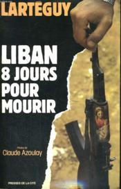 Liban, 8 Jours Pour Mourir - Couverture - Format classique
