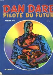Dan Dare - Pilote Du Futur - Album N°2 - Couverture - Format classique