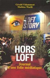 Hors loft ; journal d'une folie mediatique - Intérieur - Format classique