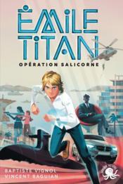 Emile Titan ; opération Salicorne - Couverture - Format classique