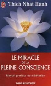 Le miracle de la pleine conscience - Couverture - Format classique