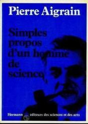 Simples Propos D'Un Homme De Science - Couverture - Format classique