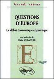 Questions D'Europe Le Debat Economique Et Politique - Intérieur - Format classique